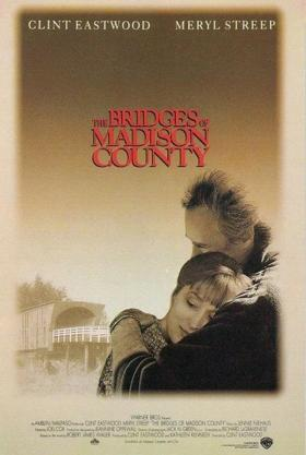 Los Puentes De Madison (The Bridges of Madison County), dirigida por Clint Eastwood;